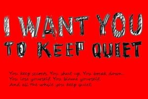 I want you to keep quiet